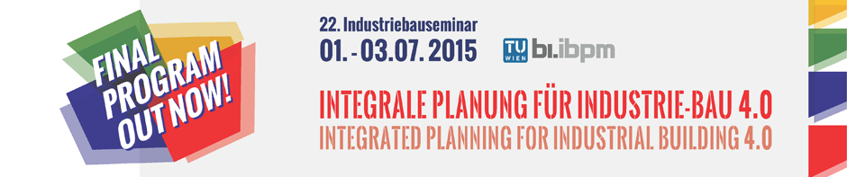 Save the date: 22. Industriebauseminar, 01.-03.07.2015, Integrale Planung für Industrie-Bau 4.0